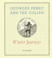 Winter Journeys : A story by Georges Perec, with sequels by the Oulipo